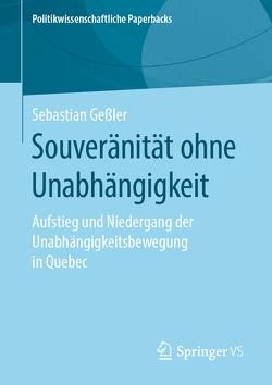 Souveränität ohne Unabhängigkeit von Geßler,  Sebastian