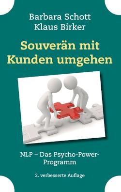 Souverän mit Kunden umgehen von Birker,  Klaus, Schott,  Barbara
