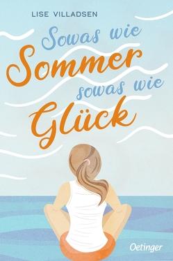 Sowas wie Sommer, sowas wie Glück von Blatzheim,  Meike, Villadsen,  Lise