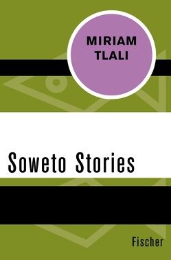 Soweto Stories von Ngcobo,  Lauretta, Seckendorff-Kourgierakis,  Brigitte von, Tlali,  Miriam