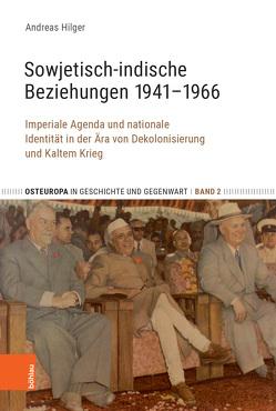 Sowjetisch-indische Beziehungen 1941-1966 von Hilger,  Andreas
