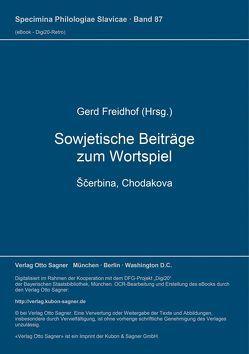 Sowjetische Beiträge zum Wortspiel (Ščerbina, Chodakova) von Freidhof,  Gerd