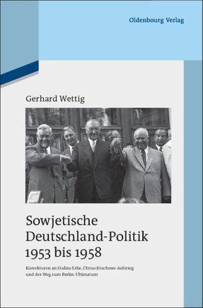 Sowjetische Deutschland-Politik 1953 bis 1958 von Wettig,  Gerhard