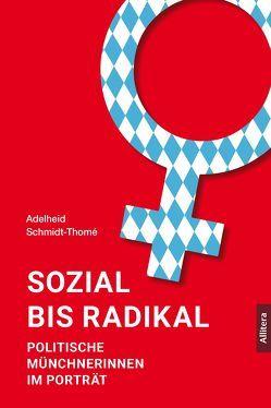 Sozial bis radikal von Schmidt-Thomé,  Adelheid