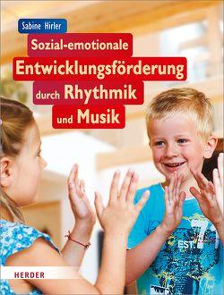 Sozial-emotionale Entwicklungsförderung durch Rhythmik und Musik von Hirler,  Sabine, Jäger,  Katja