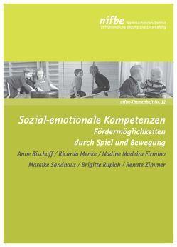 Sozial-emotionale Kompetenzen von Bischoff,  Anne, Madeira-Firmino,  Nadine, Menke,  Ricarda, Ruploh,  Brigitte, Sandhaus,  Mareike, Zimmer,  Renate
