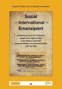 Sozial – International – Emanzipiert von Leinenbach,  Michael, Wiotte-Franz,  Claudia