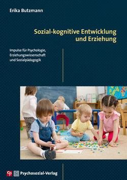 Sozial-kognitive Entwicklung und Erziehung von Butzmann,  Erika