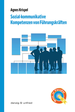 Sozial-kommunikative Kompetenzen von Führungskräften von Krispel,  Agnes