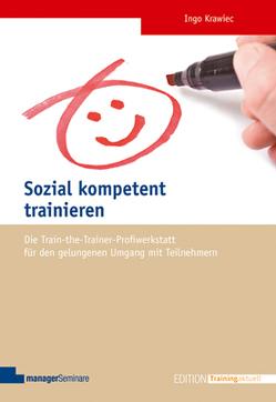 Sozial kompetent trainieren von Krawiec,  Ingo