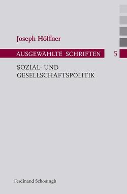 Sozial- und Gesellschaftspolitik von Althammer,  Jörg, Höffner,  Joseph, Nothelle-Wildfeuer,  Ursula
