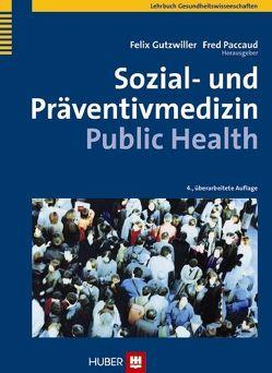 Sozial- und Präventivmedizin – Public Health von Gutzwiller,  Felix, Paccaud,  Fred