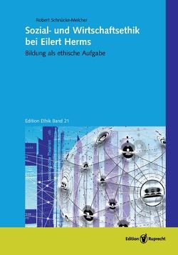 Sozial- und Wirtschaftsethik bei Eilert Herms von Schnücke-Melcher,  Robert