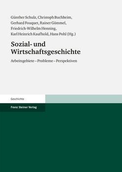 Sozial- und Wirtschaftsgeschichte von Buchheim,  Christoph, Fouquet,  Gerhard, Gömmel,  Rainer, Henning,  Friedrich-Wilhelm, Kaufhold,  Karl Heinrich, Pohl,  Hans, Schulz,  Günther