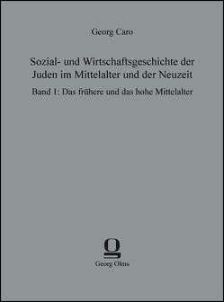 Sozial- und Wirtschaftsgeschichte der Juden im Mittelalter und der Neuzeit von Caro, Georg