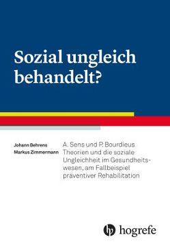 Sozial ungleich behandelt? von Behrens,  Johann, Zimmermann,  Markus