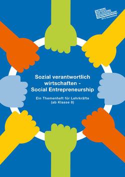 Sozial verantwortlich wirtschaften – Social Entrepreneurship von Akerboom,  Melanie, Amon,  Florian, Lindner,  Johannes, Neumann,  Guido, Ripsas,  Sven