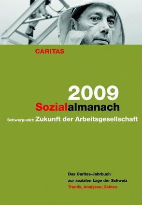 Sozialalmanach 2009. Das Caritas-Jahrbuch zur sozialen Lage der Schweiz von Kehrli,  Christin, Knöpfel,  Carlo