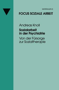 Sozialarbeit in der Psychiatrie von Knoll,  Andreas