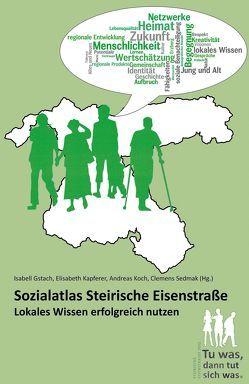 Sozialatlas Steirische Eisenstraße von Gstach,  Isabell, Kapferer,  Elisabeth, Koch,  Andreas, Sedmak,  Clemens