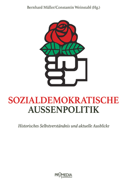 Sozialdemokratische Außenpolitik von Mueller,  Bernhard, Weinstabl,  Constantin