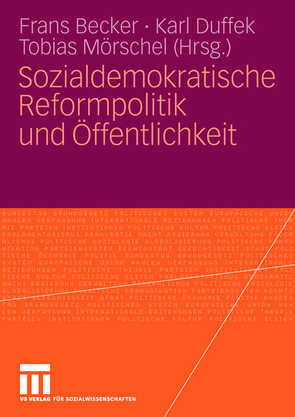 Sozialdemokratische Reformpolitik und Öffentlichkeit von Becker,  Frans, Duffek,  Karl, Mörschel,  Tobias