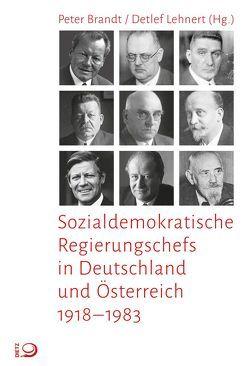 Sozialdemokratische Regierungschefs in Deutschland und Österreich von Brandt,  Peter, Lehnert,  Detlef