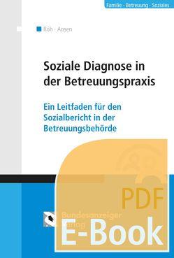 Sozialdiagnostik in der Betreuungspraxis (E-Book) von Ansen,  Harald, Röh,  Dieter