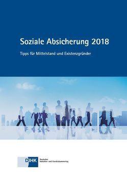 Soziale Absicherung 2018 von DIHK e.V.