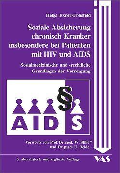 Soziale Absicherung chronisch Kranker insbesondere bei Patienten mit HIV und AIDS von Exner-Freisfeld,  Helga