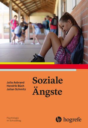 Soziale Ängste von Asbrand,  Julia, Büch,  Hendrik, Schmitz,  Julian