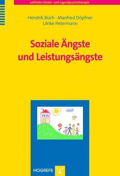 Soziale Ängste und Leistungsängste von Büch,  Hendrik, Döpfner,  Manfred, Petermann,  Ulrike
