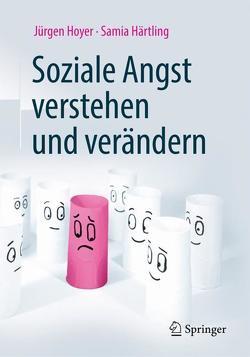 Soziale Angst verstehen und verändern von Härtling,  Samia, Hoyer,  Jürgen, Sarnowsky,  Stephan