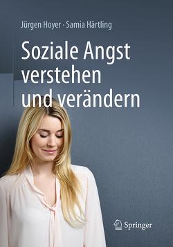 Soziale Angst verstehen und verändern von Härtling,  Samia, Hoyer,  Jürgen