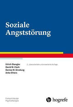 Soziale Angststörung von Clark,  David M., Ehlers,  Anke, Ginzburg,  Denise M., Stangier,  Ulrich