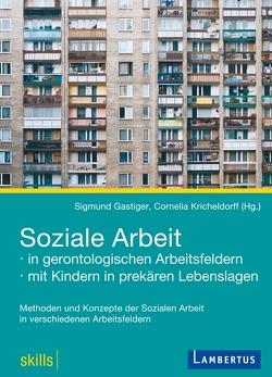 Soziale Arbeit von Gastiger,  Sigmund, Kricheldorff,  Cornelia