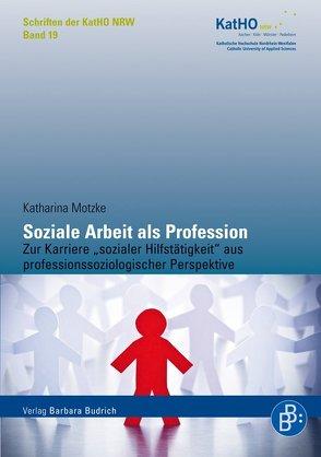 Soziale Arbeit als Profession von Motzke,  Katharina