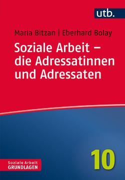 Soziale Arbeit – die Adressatinnen und Adressaten von Bitzan,  Maria, Bolay,  Eberhard