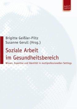 Soziale Arbeit im Gesundheitsbereich von Geißler-Piltz,  Brigitte, Gerull,  Susanne