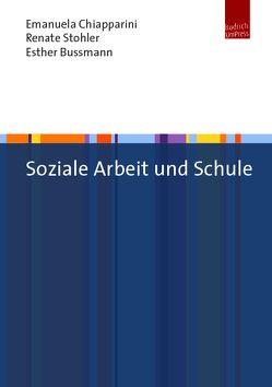 Soziale Arbeit im Kontext Schule von Bussmann,  Esther, Chiapparini,  Emanuela, Stohler,  Renate