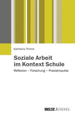 Soziale Arbeit im Kontext Schule von Thimm,  Karlheinz
