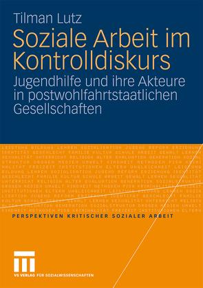 Soziale Arbeit im Kontrolldiskurs von Lutz,  Tilman