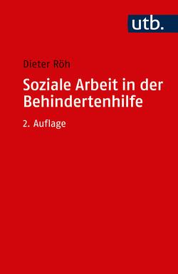 Soziale Arbeit in der Behindertenhilfe von Röh,  Dieter