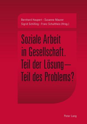 Soziale Arbeit in Gesellschaft von Haupert,  Bernhard, Maurer,  Susanne, Schilling,  Sigrid, Schultheis,  Franz