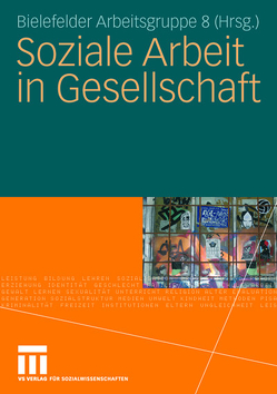 Soziale Arbeit in Gesellschaft von Bielefelder Arbeitsgruppe 8