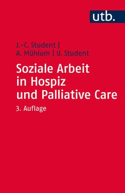 Soziale Arbeit in Hospiz und Palliative Care von Mühlum,  Albert, Student,  Johann Ch., Student,  Ute