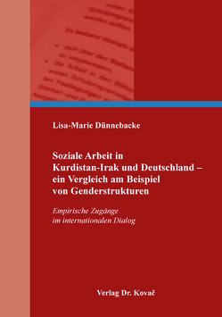 Soziale Arbeit in Kurdistan-Irak und Deutschland – ein Vergleich am Beispiel von Genderstrukturen von Dünnebacke,  Lisa-Marie