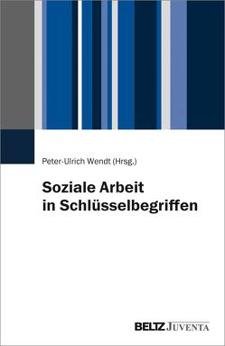 Soziale Arbeit in Schlüsselbegriffen von Wendt,  Peter-Ulrich