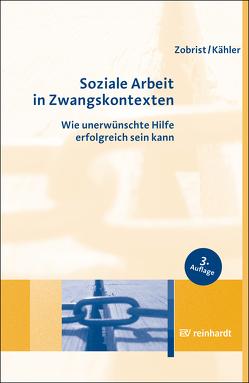 Soziale Arbeit in Zwangskontexten von Kähler,  Harro Dietrich, Zobrist,  Patrick