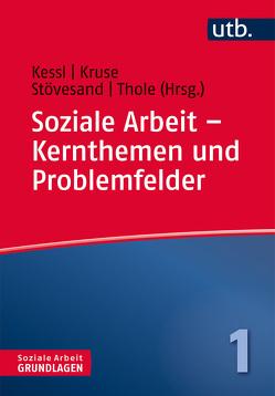 Soziale Arbeit – Kernthemen und Problemfelder von Kessl,  Fabian, Kruse,  Elke, Stövesand,  Sabine, Thole,  Werner